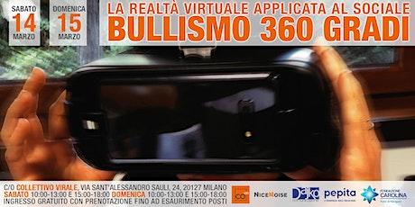 La realtà virtuale applicata al sociale - Bullismo 360 gradi biglietti