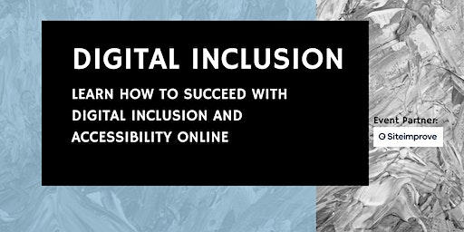Learn how to succeed with digital inclusion and accessibility online