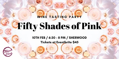 Wine Tasting Party - Fifty Shades of Pink tickets