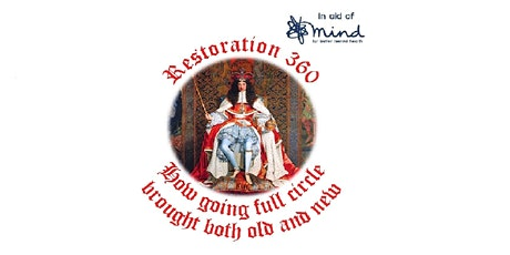 Restoration 360: Charles II's England—facts, fiction & fundraising for Mind tickets