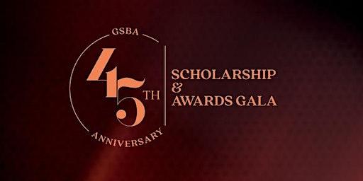 45th GSBA Anniversary Scholarship & Awards Gala