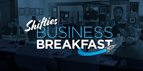 Shifties Business Breakfast - Thursday 13th February tickets