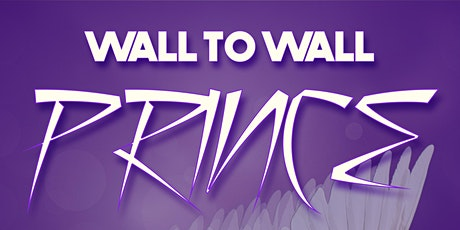 Wall To Wall Prince (Saturday) tickets