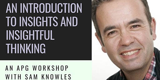 APG Workshop | An Introduction to Insights and Insightful Thinking