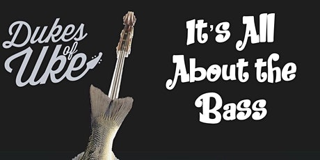 The Dukes of Uke - It's All About the Bass tickets