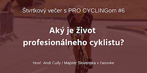 Aký je život profesionálneho cyklistu? - Štvrtkový večer s PRO CYCLINGom #6