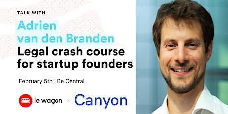 Legal crash course for startup founders with Adrien van den Branden tickets