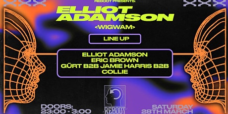 Reboot Presents : Elliot Adamson at Wigwam tickets