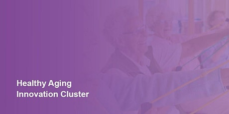 Healthy Ageing Innovation Cluster tickets