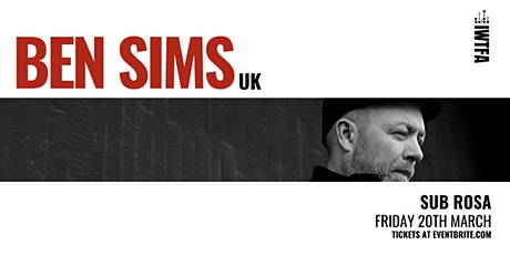 IWTFA Presents BEN SIMS (UK) tickets