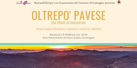 Oltrepo' Pavese, una storia da raccontare biglietti