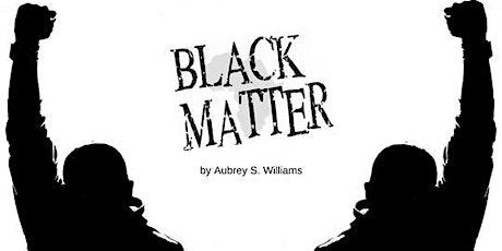 BLACK MATTER tickets