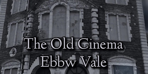 The Old Cinema Ghost Hunt - Ebbw Vale Wales