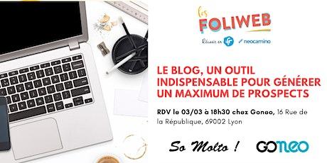 [Lyon] Le blog, un outil indispensable pour générer un maximum de prospects billets