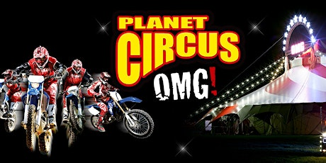Planet Circus OMG! Glanford Park - Scunthorpe! tickets