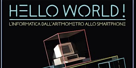 """Visita guidata alla mostra """"Hello World!"""" biglietti"""