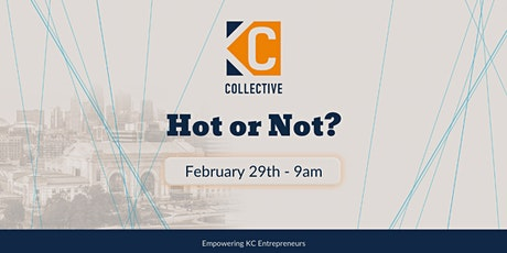 KC Collective Business Validation Meetup - Hot or Not? tickets