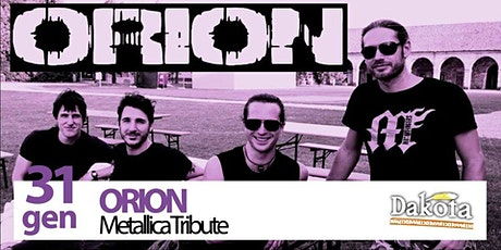 ORION Metallica |Dakota Pub biglietti