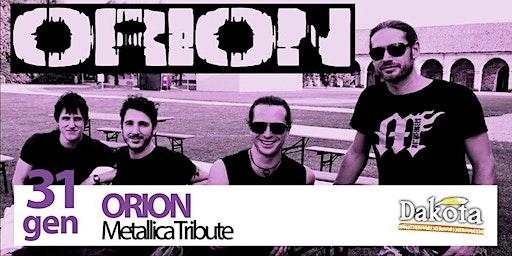 ORION Metallica |Dakota Pub
