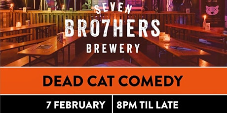 Dead Cat Comedy at Seven Bro7hers Taproom tickets