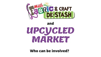 Hills Fabric & Craft De-Stash & Up-Cycled Market tickets