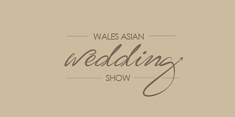 Wales Asian Wedding Show tickets