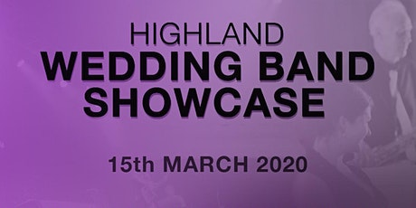 The Highland Wedding Band Showcase - 15th March 2020 tickets