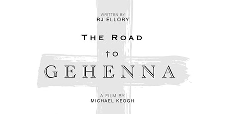 The Road to Gehenna - PRIVATE SCREENING tickets