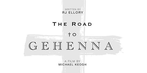 The Road to Gehenna - PRIVATE SCREENING