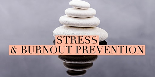 Stress & Burnout Series - Coping with Stress and Dealing with Burnout