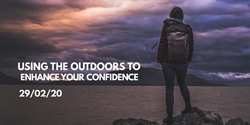 Treat it like you own it: Using the outdoors to enhance your confidence.