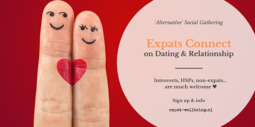 Expats Connect: on Dating & Relationship (non-expats welcome)
