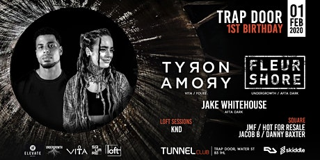 Trap Door 1st Birthday w/ Tyron Amory & Fleur Shore tickets
