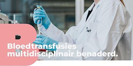 Bloedtransfusies multidisciplinair benaderd tickets
