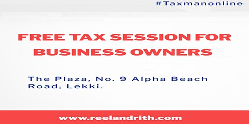 Tax Session for Business Owners/Managers & SMEs (Free Entry)
