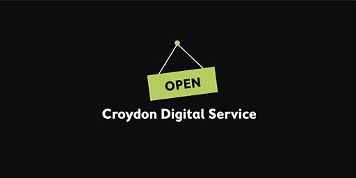 Croydon Digital Service - Open Day