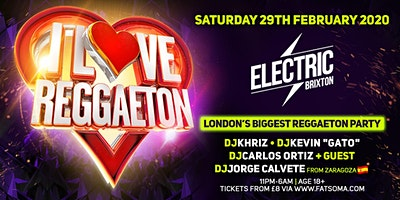 I LOVE REGGAETON 'LONDON'S BIGGEST REGGAETON PARTY' - SATURDAY 29TH FEBRUARY 2020
