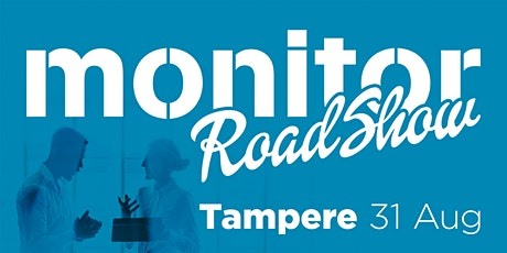 Monitor Roadshow Finland – Tampere 31/8 tickets