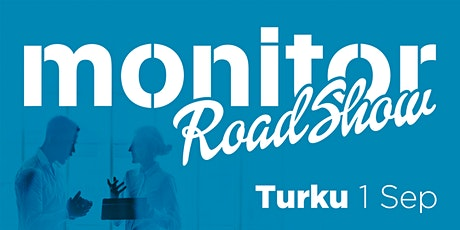 Monitor Roadshow Finland – Turku 1/9 tickets