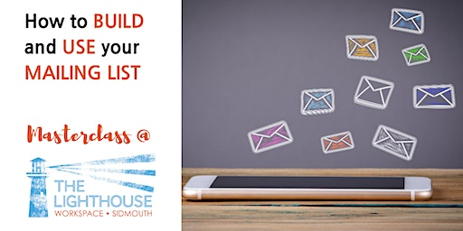 How to build and use your mailing list