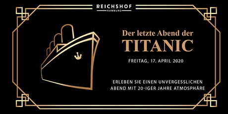 Der letzte Abend der Titanic Tickets