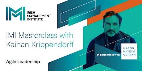 Masterclass 1- Dublin: Agile Leadership with Kaihan Krippendorff tickets