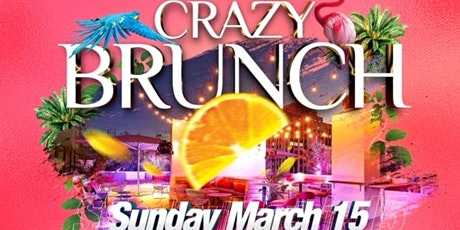 CRAZY BRUNCH 2020 SPRING BREAK EDITION tickets