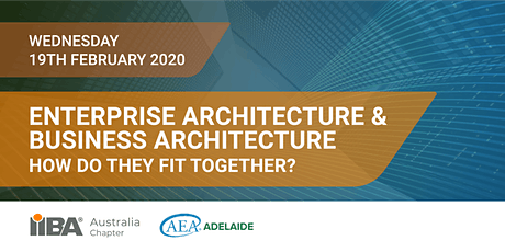 Enterprise Architecture & Business Architecture. How do they fit together? tickets