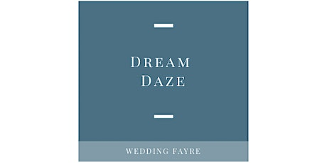Dream Daze Wedding Fayre tickets
