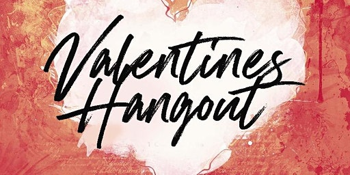 Valentines Hangout