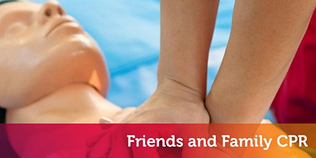 Friends and Family CPR (GMH) tickets