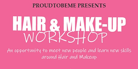 Hair and Makeup Workshop Present by PROUDTOBEME tickets