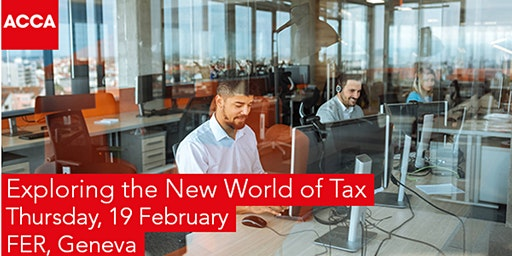 The New World of Tax:an increasingly challenging global environment  Geneva