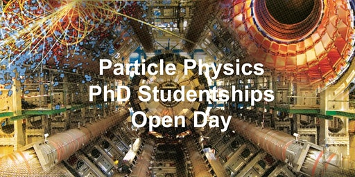 Particle Physics - PhD Open Day 2020